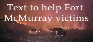 text to help Fort mcmurray victims