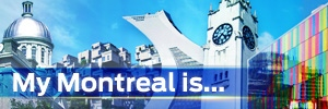 My Montreal Is...
